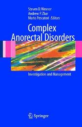 Complex Anorectal Disorders - Steven D. Wexner Andrew P. Zbar Mario Pescatori