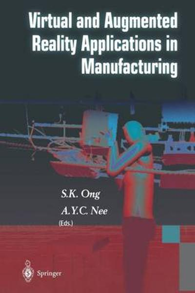 Virtual and Augmented Reality Applications in Manufacturing - S. K. Ong
