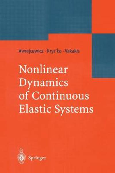 Nonlinear Dynamics of Continuous Elastic Systems - Jan Awrejcewicz
