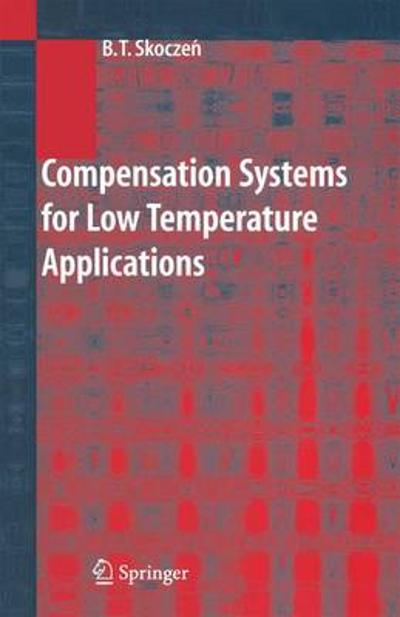 Compensation Systems for Low Temperature Applications - Balzej T. Skoczen