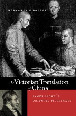 The Victorian Translation of China - N. J. Girardot