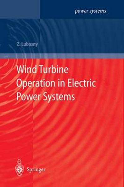 Wind Turbine Operation in Electric Power Systems - Zbigniew Lubosny