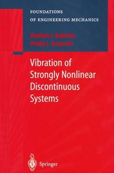 Vibration of Strongly Nonlinear Discontinuous Systems - Vladimir Babitsky