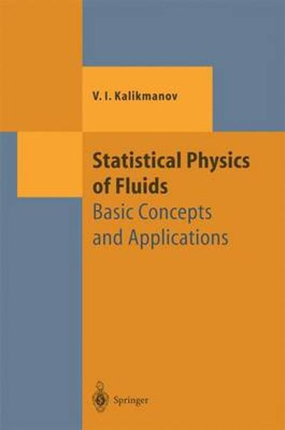 Statistical Physics of Fluids - V.I. Kalikmanov