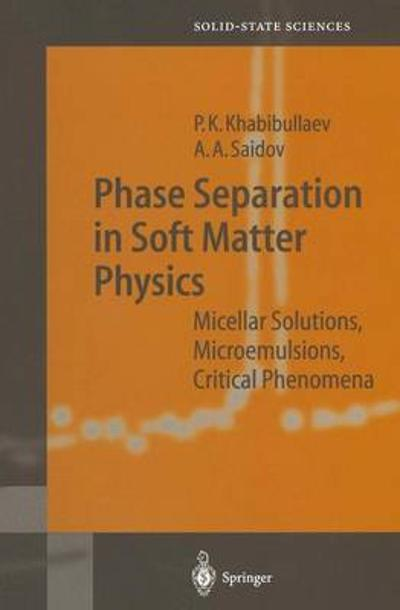 Phase Separation in Soft Matter Physics - Pulat K. Khabibullaev