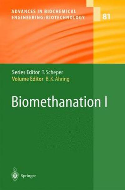 Biomethanation I - Birgitte K. Ahring