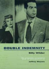 Double Indemnity - Billy Wilder Raymond Chandler Jeffrey Meyers