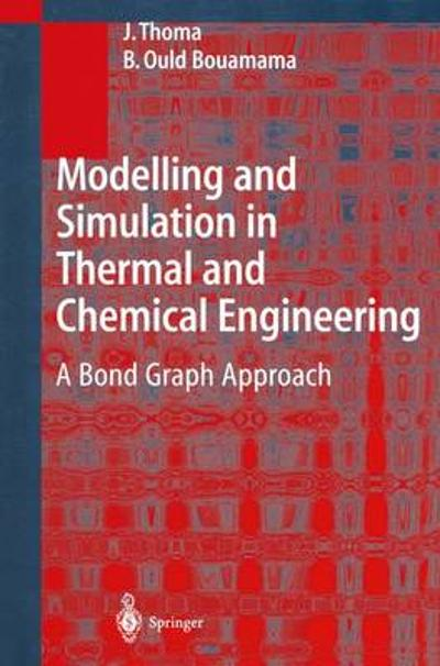 Modelling and Simulation in Thermal and Chemical Engineering - J. Thoma