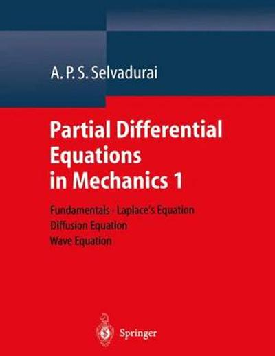 Partial Differential Equations in Mechanics 1 - A. P. S. Selvadurai