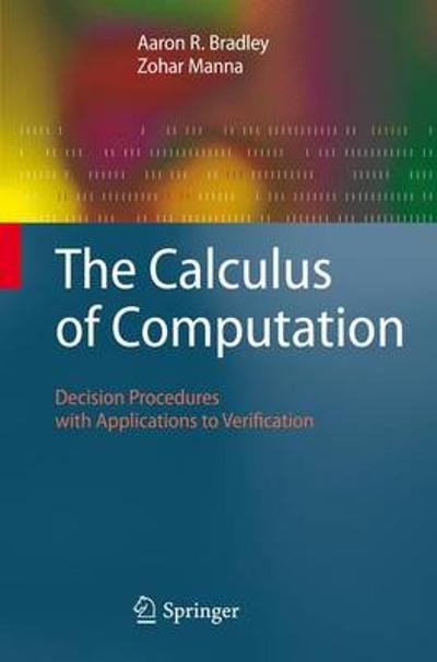 The Calculus of Computation - Aaron R. Bradley