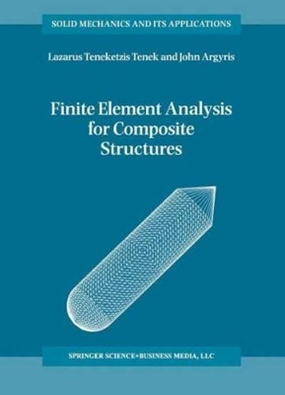 Finite Element Analysis for Composite Structures - L.T. Tenek