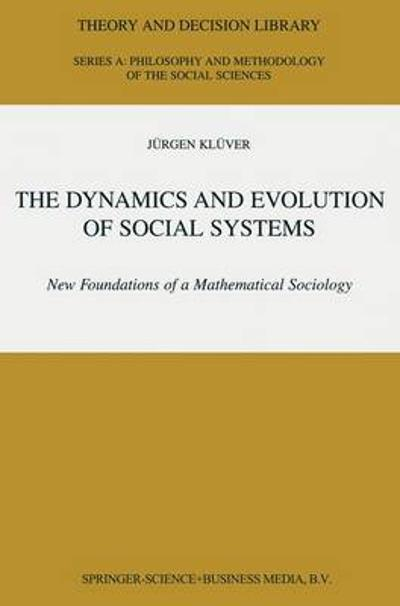 The Dynamics and Evolution of Social Systems - Jurgen Kluver