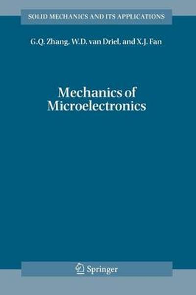 Mechanics of Microelectronics - G.Q. Zhang
