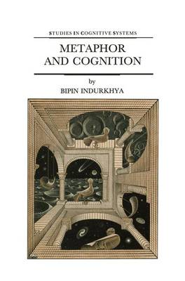 Metaphor and Cognition - Bipin Indurkhya