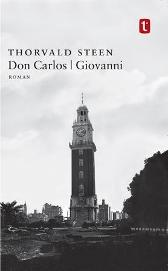 Don Carlos ; Giovanni : roman - Thorvald Steen