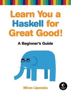 Learn You A Haskell For Great Good - Miran Lipovaca