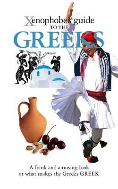 The Xenophobe's Guide to the Greeks - Alexandra Fiada
