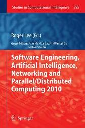 Software Engineering, Artificial Intelligence, Networking and Parallel/Distributed Computing 2010 - Liz Bacon Roger Lee Wencai Du Jixin Ma Miltos Petridis
