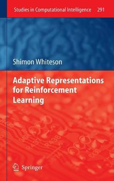 Adaptive Representations for Reinforcement Learning - Shimon Whiteson