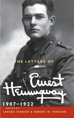 The The Cambridge Edition of the Letters of Ernest Hemingway The Letters of Ernest Hemingway: Series Number 1 - Ernest Hemingway Sandra Spanier Robert W. Trogdon