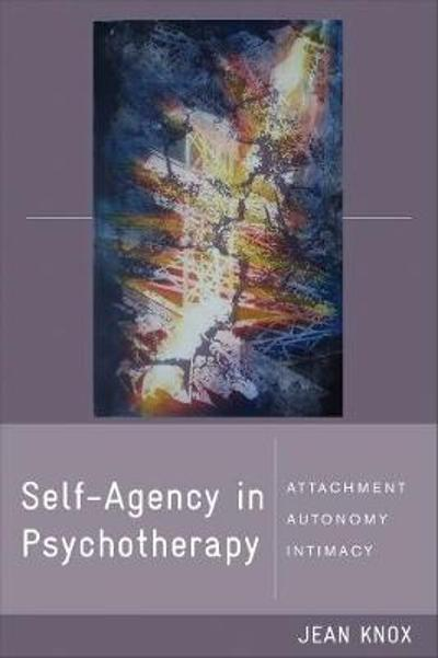 Self-Agency in Psychotherapy - Jean Knox