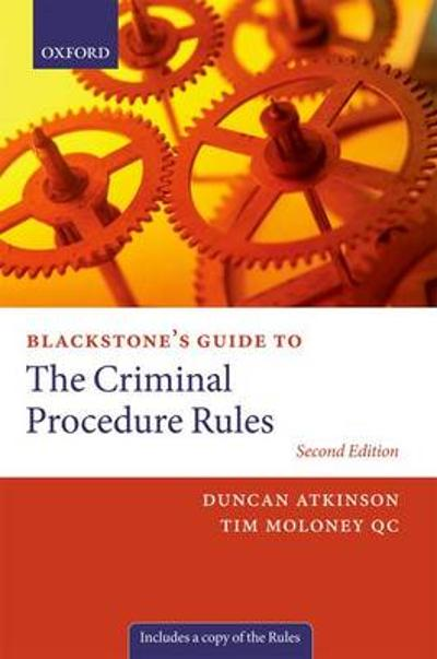 Blackstone's Guide to the Criminal Procedure Rules - Duncan Atkinson