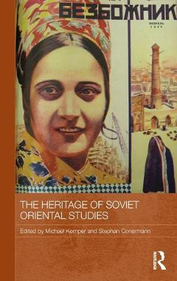The Heritage of Soviet Oriental Studies - Michael Kemper