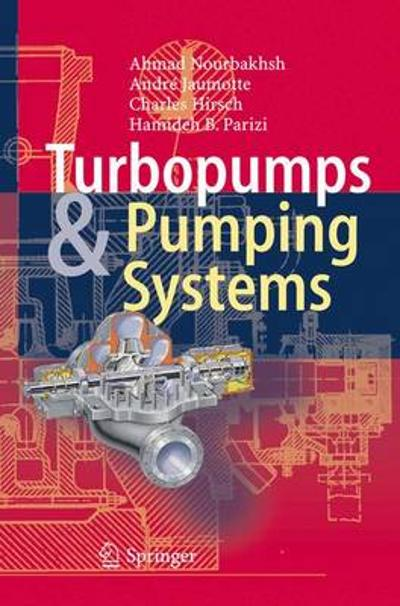 Turbopumps and Pumping Systems - Ahmad Nourbakhsh