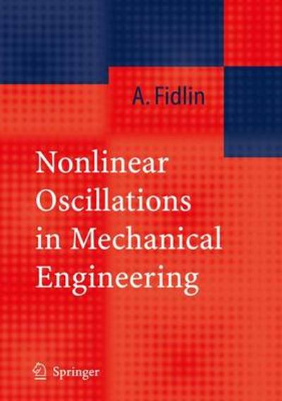 Nonlinear Oscillations in Mechanical Engineering - Alexander Fidlin