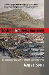 The Art of Not Being Governed - James C. Scott