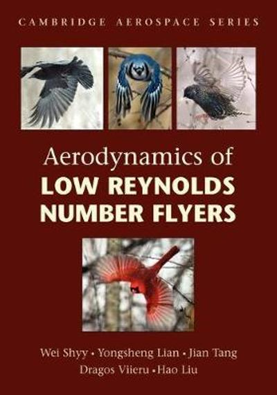 Aerodynamics of Low Reynolds Number Flyers - Wei Shyy