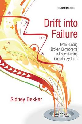Drift into Failure - Sidney Dekker
