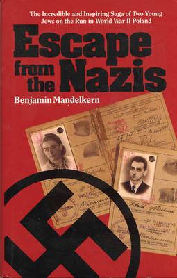 Escape from the Nazis - Benjamin Mandelkern