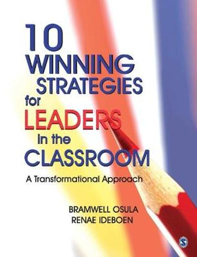 10 Winning Strategies for Leaders in the Classroom - Bramwell Osula
