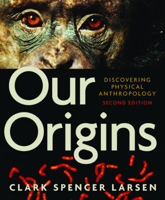 Our Origins - Clark Spencer Larsen