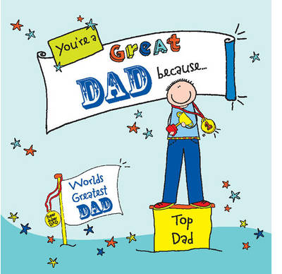 You're a Great Dad Because... - Ged Backland