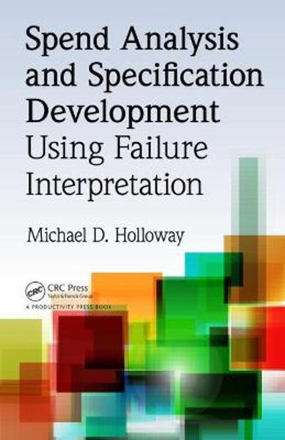 Spend Analysis and Specification Development Using Failure Interpretation - Michael D. Holloway