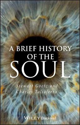 A Brief History of the Soul - Stewart Goetz