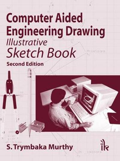 Computer Aided Engineering Drawing - S. Trymbaka Murthy
