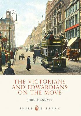 The Victorians and Edwardians on the Move - John Hannavy