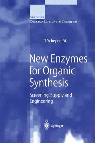New Enzymes for Organic Synthesis - Thomas Scheper