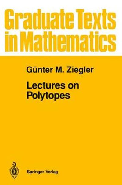 Lectures on Polytopes - Gunter M. Ziegler