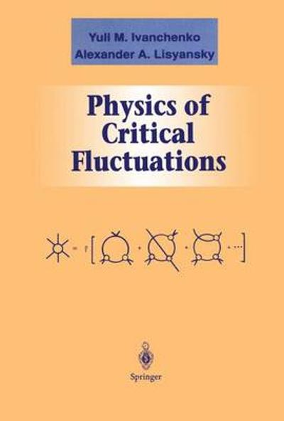 Physics of Critical Fluctuations - Yuli M. Ivanchenko