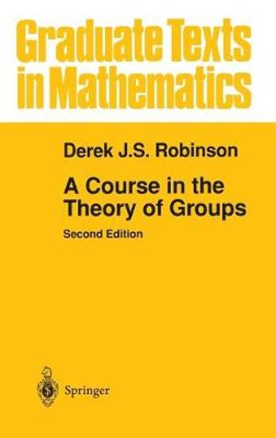 A Course in the Theory of Groups - Derek J.S. Robinson