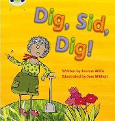 Bug Club Phonics Fiction Reception Phase 2 Set 03 03 Dig, Sid, Dig! - Jeanne Willis