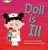 Bug Club Phonics Fiction Reception Phase 2 Set 05 Doll is Ill - Jeanne Willis