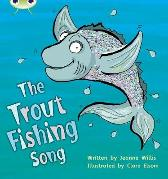 Bug Club Phonics Set 21 The Trout Fishing Song - Jeanne Willis
