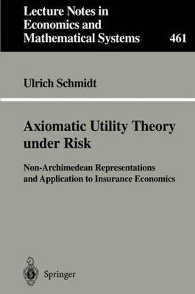 Axiomatic Utility Theory under Risk - Ulrich Schmidt