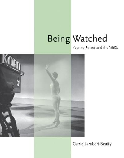 Being Watched - Carrie Lambert-Beatty