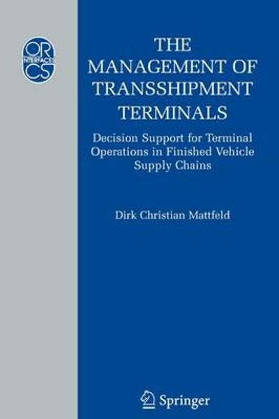 The Management of Transshipment Terminals - Dirk C. Mattfeld